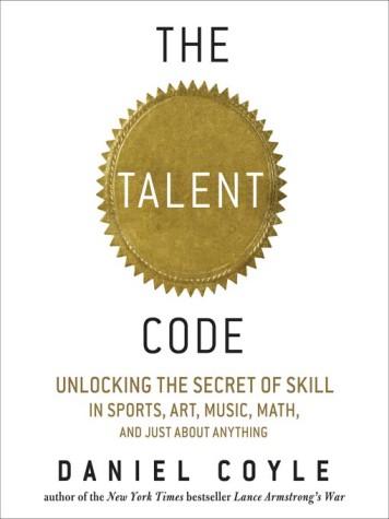 """The Talent Code"": Unlocking the Brain"