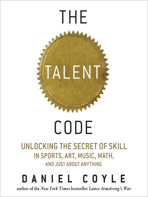 The Talent Code: Unlocking the Brains Secrets